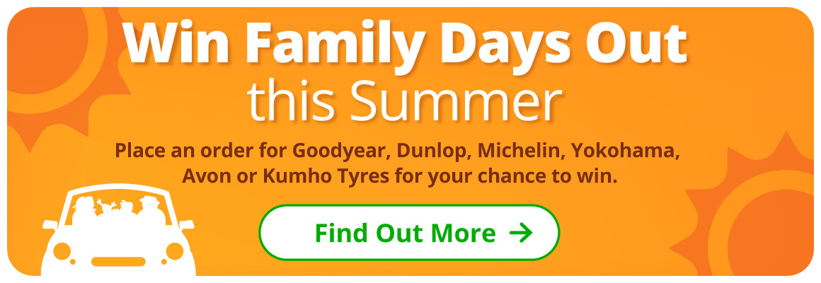 Win family days out this summer when you place an order for eligible tyres